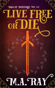 Saga of Menyoral #3.5: Live Free or Die (a shorter tale of the Knights)